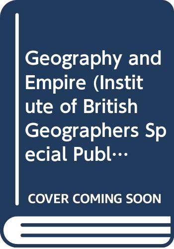 Download Geography and Empire (Institute of British Geographers Special Publication) 0631193855