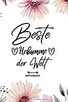 Beste Hebamme der Welt Notizbuch: Hebamme Geschenk - Hebamme Geschenkidee - Hebamme Notizbuch A5 - mit glaenzendem Softcover