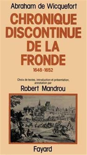 Chronique discontinue de la Fronde : 1648-1652