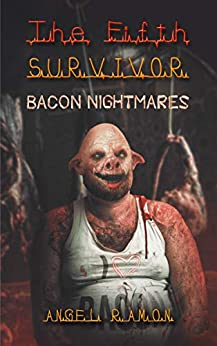 The Fifth Survivor: Bacon Nightmares (The Fifth Survivor Side Quests Book 1) by [Ramon, Angel]