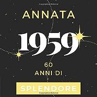 Annata 1959 60 anni di Splendore: Libro Degli Ospiti Compleanno Per Scrivere Auguri E Messaggi D'oro I Da Personalizzare I Regalo Per Donne E Amici I Motivo Rosa Pink