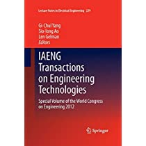 IAENG Transactions on Engineering Technologies: Special Volume of the World Congress on Engineering 2012 (Lecture Notes in Electrical Engineering)
