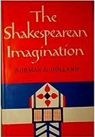 The Shakespearean Imagination.