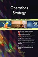 Operations Strategy A Complete Guide - 2020 Edition