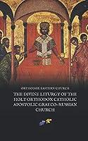 The Divine Liturgy of the Holy Orthodox Catholic Apostolic Graeco-Russian Church (Nihil Sine Deo)