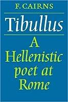 Tibullus: Hellenistic Poet at Rome