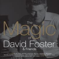 Magic of David Foster & Friends (1CD)