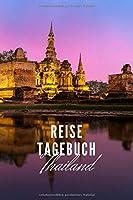 Reisetagebuch: Thailand: Reisetagebuch mit Packliste, Weltkarte   Reise Journal fuer Backpacker und Weltenbummler   140 Seiten auf 6x9 Zoll (15,24 cm x 22,86 cm)   Erinnerungsbuch fuer Reisende