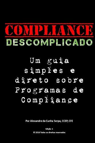 Download Compliance Descomplicado: Um guia simples e direto sobre Programas de Compliance 1530901103