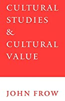 Cultural Studies and Cultural Value (Cornell East Asia Series; 70)