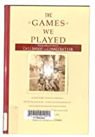 The Games We Played: A Celebration of Childhood and Imagination (THORNDIKE PRESS LARGE PRINT NONFICTION SERIES)
