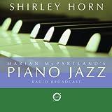 Marian McPartland's Piano Jazz Radio Broadcast by Shirley Horn (2006-05-03)