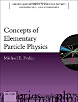 Concepts of Elementary Particle Physics (Oxford Master in Physics: Partical Physics, Astrophysics, and Cosmology)