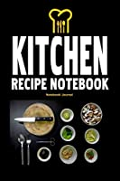 "Kitchen Recipe Notebook: Custom recipe planner cookbook 6""x 9"""