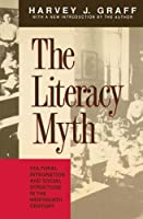 The Literacy Myth: Cultural Integration and Social Structure in the Nineteenth Century (Cultural Integration and Social Structure in the Nineteeth C)