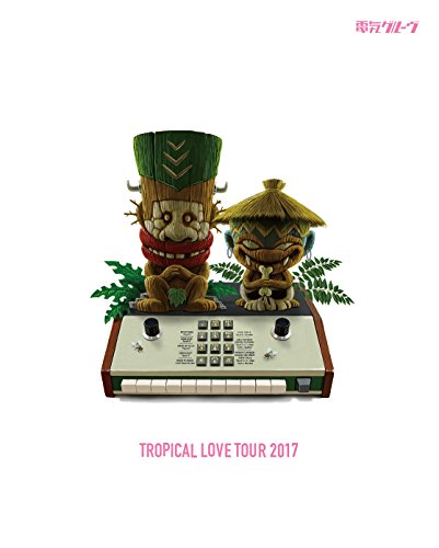 TROPICAL LOVE TOUR 2017(初回生産限定盤)(Blu-ray Disc)