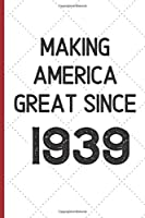 Making America Great Since 1939: 1971 Birthday gift 120 pages Journal Blank lined Great Christmas Gift For 48th birthday husband,wife, friend, mother, father, sister.