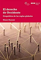 El derecho de Occidente: Geopolítica de las reglas globales