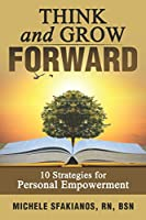 Think and Grow Forward: 10 Strategies for Personal Empowerment