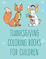 Thanksgiving Coloring Books For Children: Christmas Book Coloring Pages with Funny, Easy, and Relax (Wild Animals)