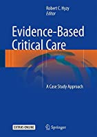 Evidence-Based Critical Care: A Case Study Approach