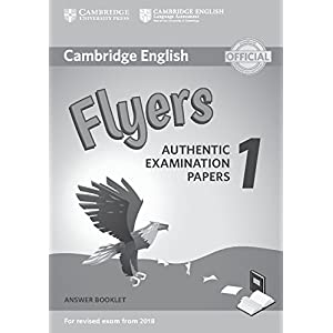 Cambridge English Flyers 1 for Revised Exam from 2018 Answer Booklet: Authentic Examination Papers (Cambridge Young Learners Engli)