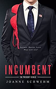 Incumbent: A Prescott Novel (Prescott Series Book 1) by [Schwehm, Joanne]