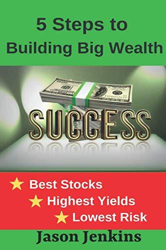 5 Steps to Building Big Wealth