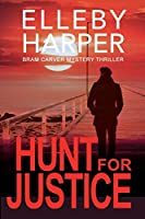 Hunt for Justice (Bram Carver Mystery Thriller)