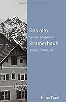 Das alte Kramerhaus: Spaziergaenge durch Zeiten und Raeume