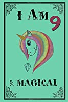 I am 9 & Magical: UNICORN Birthday Journal Happy Birthday 9 Years Old - Journal for kids - 9 Year Old Christmas birthday gift