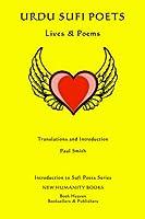 Urdu Sufi Poets: Life & Poems (Introduction to Sufi Poets)