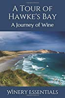 A Tour of Hawke's Bay: A Journey of Wine