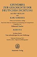 Sechstes Buch: Vom Siebenjaehrigen Bis Zum Weltkriege: Nationale Dichtung: Goethes Leben. Allgemeine Bibliographie