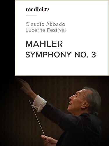 Mahler, Symphony No. 3 - Claudio Abbado - Lucerne Festival
