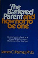 The battered parent and how not to be one