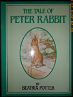 The Tale of Peter Rabbit (The Peter Rabbit Classics)
