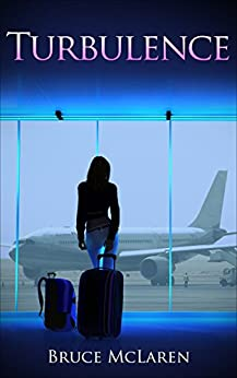 Turbulence: Love Can Be A Bumpy Ride (The Wanderer Book 1) by [McLaren, Bruce]