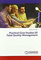Practical Case Studies Of Total Quality Management