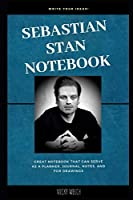 Sebastian Stan Notebook: Great Notebook for School or as a Diary, Lined With More than 100 Pages.  Notebook that can serve as a Planner, Journal, Notes and for Drawings. (Sebastian Stan Notebooks)