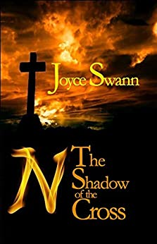 N: The Shadow of the Cross (N Book 2) by [Swann, Joyce]