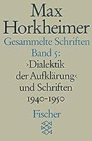 Gesammelte Schriften V: Dialektik der Aufklaerung und Schriften 1940 - 1950