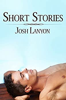 Short Stories: 2007 - 2013 by [Lanyon, Josh]
