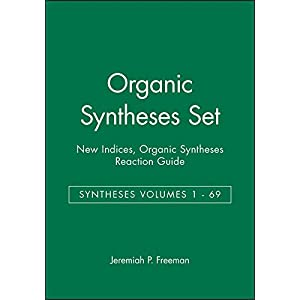 Organic Syntheses Set: Syntheses Volumes 1 - 69, New Indices, Organic Syntheses Reaction Guide (Organic Syntheses Collective Volumes)