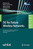 5G for Future Wireless Networks: First International Conference, 5GWN 2017, Beijing, China, April 21-23, 2017, Proceedings (Lecture Notes of the Institute for Computer Sciences, Social Informatics and Telecommunications Engineering)