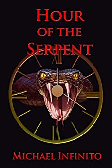 Hour of the Serpent by [Infinito, Michael]