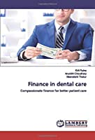 Finance in dental care: Compassionate finance for better patient care