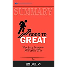 Summary of Good to Great: Why Some Companies Make the Leap...And Others Don't by Jim Collins