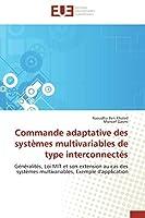 Commande adaptative des systèmes multivariables de type interconnectés: Généralités, Loi MIT et son extension au cas des systèmes multivariables, Exemple d'application