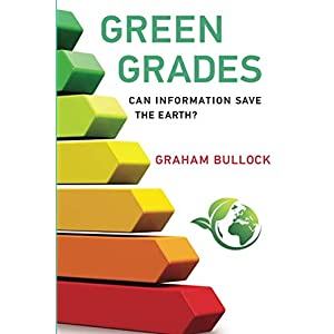 Green Grades (MIT Press): Can Information Save the Earth? (The MIT Press)